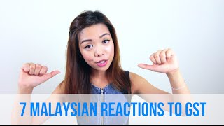 7 Malaysian Reactions to GST