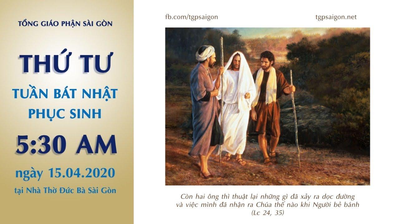 🔴Thánh Lễ trực tuyến - THỨ TƯ TUẦN BÁT NHẬT PHỤC SINH   Ngày 15.04.2020