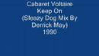 Cabaret Voltaire Keep On ( Derrick May Mix)