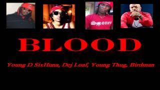 Blood - Young D SixHunna, Dej Loaf, Young Thug, Birdman
