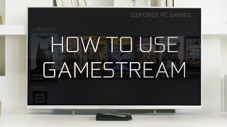 How to use NVIDIA GameStream on SHIELD