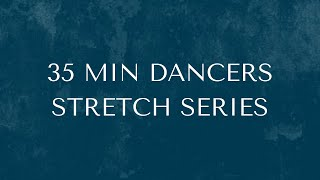 35 Min Dancers stretch series for the lower body