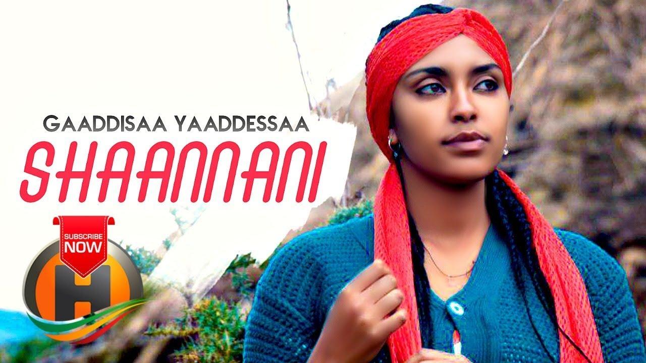 Gaaddisaa Yaaddessaa - Shaannani - New Ethiopia  Music 2019 (Official Video)