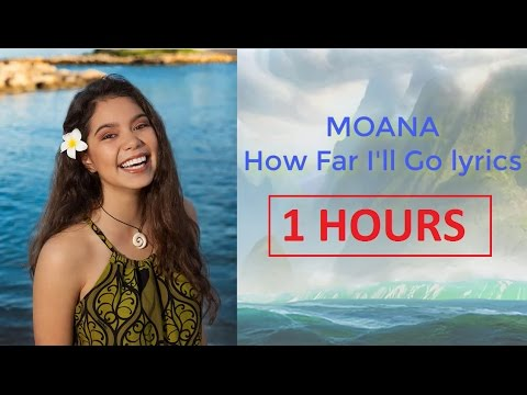 1 HOUR - Auli'i Cravalho - How Far I'll Go (Lyrics Video) - Moana Lyrics