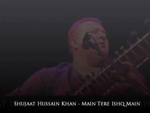 Shujaat Hussain Khan - Main Tere Ishq Main (Cover Version)