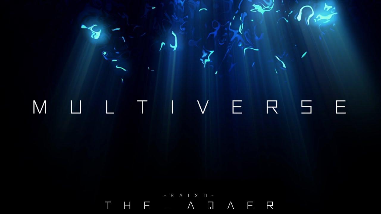 Kaixo - Multiverse (The Aqaer EP Intro)