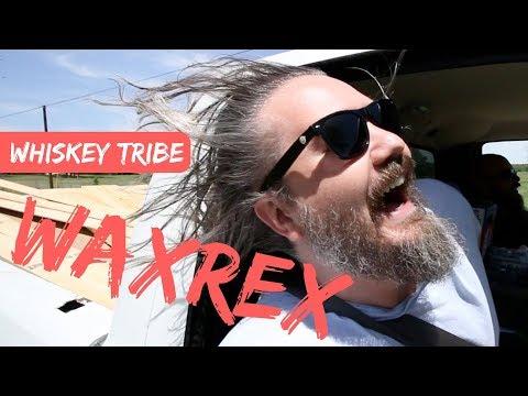 The Whiskey Tribe Has Spoken #WAXREX (Let's Get Weird)