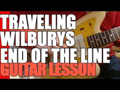 Traveling Wilburys - End of the line: Guitar Lesson