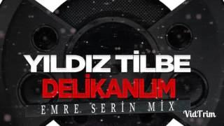 Yıldız Tilbe - Delikanlım ( Emre Serin mix )