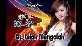 Cover images DJ LELAH MENGALAH... Asekkk.. Mak SER...!!!!