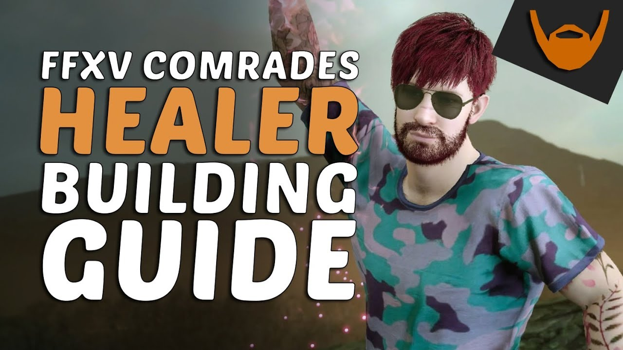 FFXV Comrades - Healer Build Guide / How to Build a White Mage Guide