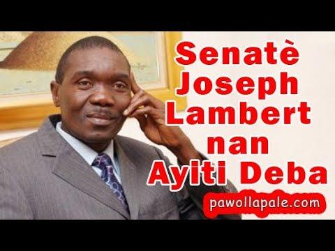 Lundi 2 avril 2018 - Senatè Joseph Lambert di li patal fè konbine /AYITI DEBA