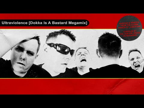 Ultraviolence: Dokka Is A Bastard  MegaMix   Industrial/Gabba/Hardcore