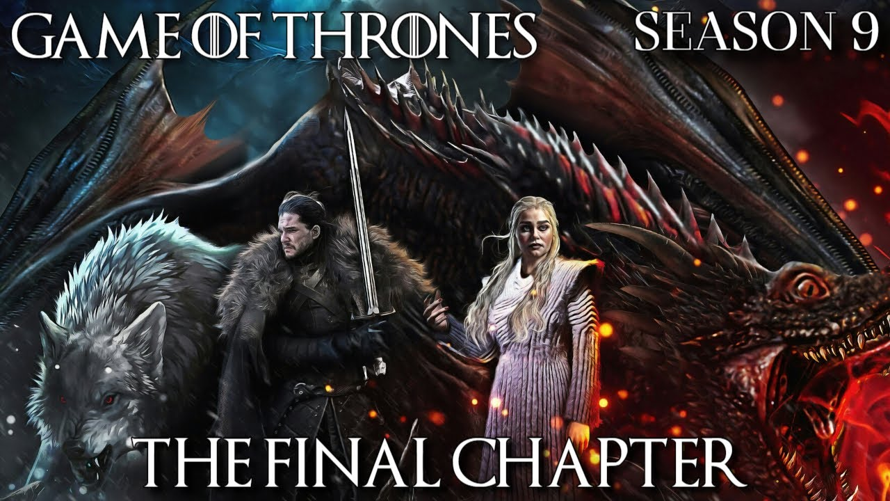 Download Game of Thrones Season 9 Episode 9 - The Final Chapter (Full Episode)