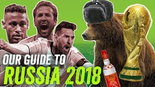 FIFA World Cup 2018: Guide To Russia