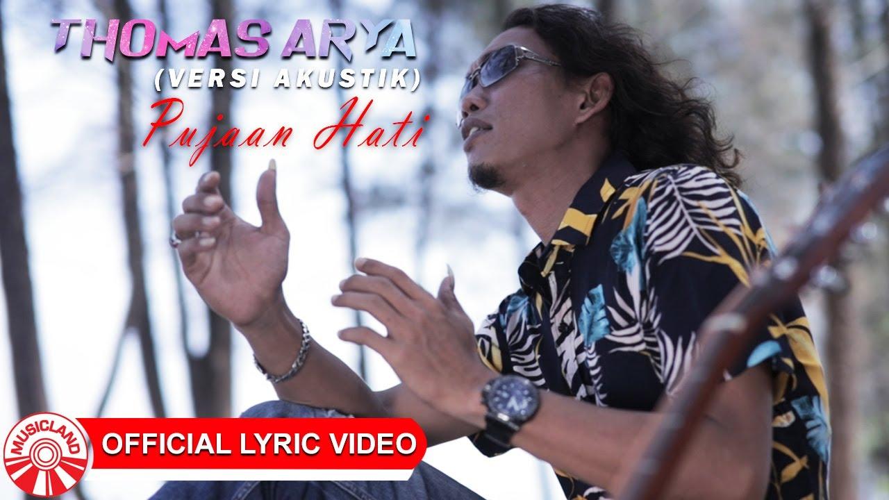 Thomas Arya - Pujaan Hati ( Versi Akustik) [Official Lyric Video HD]