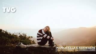 Manila Killa & Kidswaste - Can
