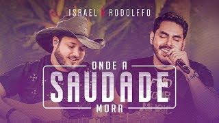 Israel e Rodolffo - Onde A Saudade Mora (Onde a Saudade Mora) [Vídeo Oficial]
