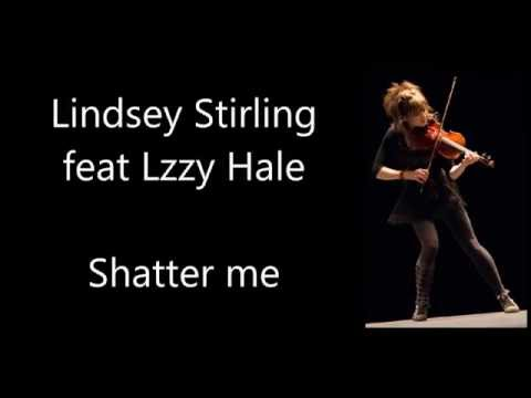 Lindsey Stirling - Shatter me (feat Lzzy Hale) Lyrics