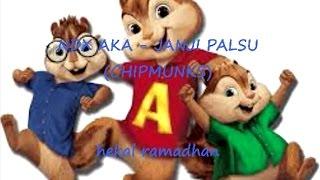 NDX AKA - JANJI PALSU (versi chipmunks)