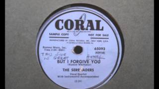 SERENADERS - MISERY / BUT I FORGIVE YOU - CORAL- 65093 - 1952