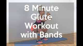8 Minute Glute Workout with Bands