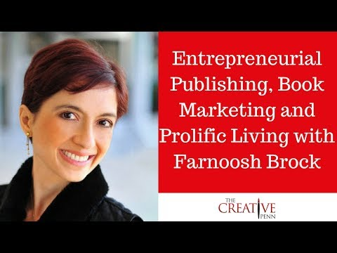 Entrepreneurial Publishing, Book Marketing And Prolific Living With Farnoosh Brock