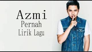 Gambar cover AZMI - Pernah (Lirik lagu Indonesia)