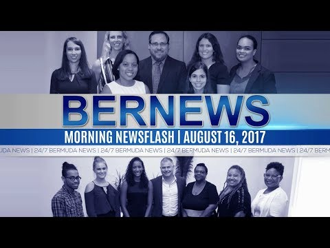 Bernews Morning Newsflash For Wednesday August 16, 2017