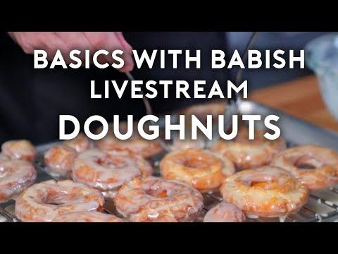 Basics With Babish Live   Doughnuts