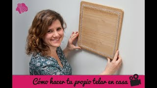 Build your own pin loom square / Contruye tu propio telar cuadrado