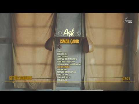 İsmail Çakır - Gittin Sonunda  [Official Audio Güvercin Müzik �]