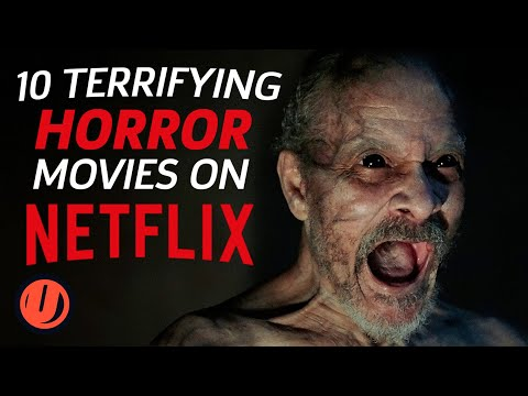 10 Terrifying Horror Movies On Netflix To Watch Right Now (2020)