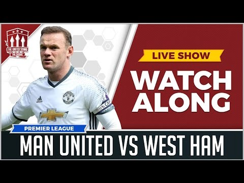 Manchester United Vs West Ham LIVE STREAM WATCHALONG