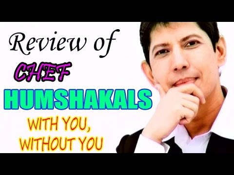 The zoOm Review Show - Humshakals   Chef   With you, Without you.