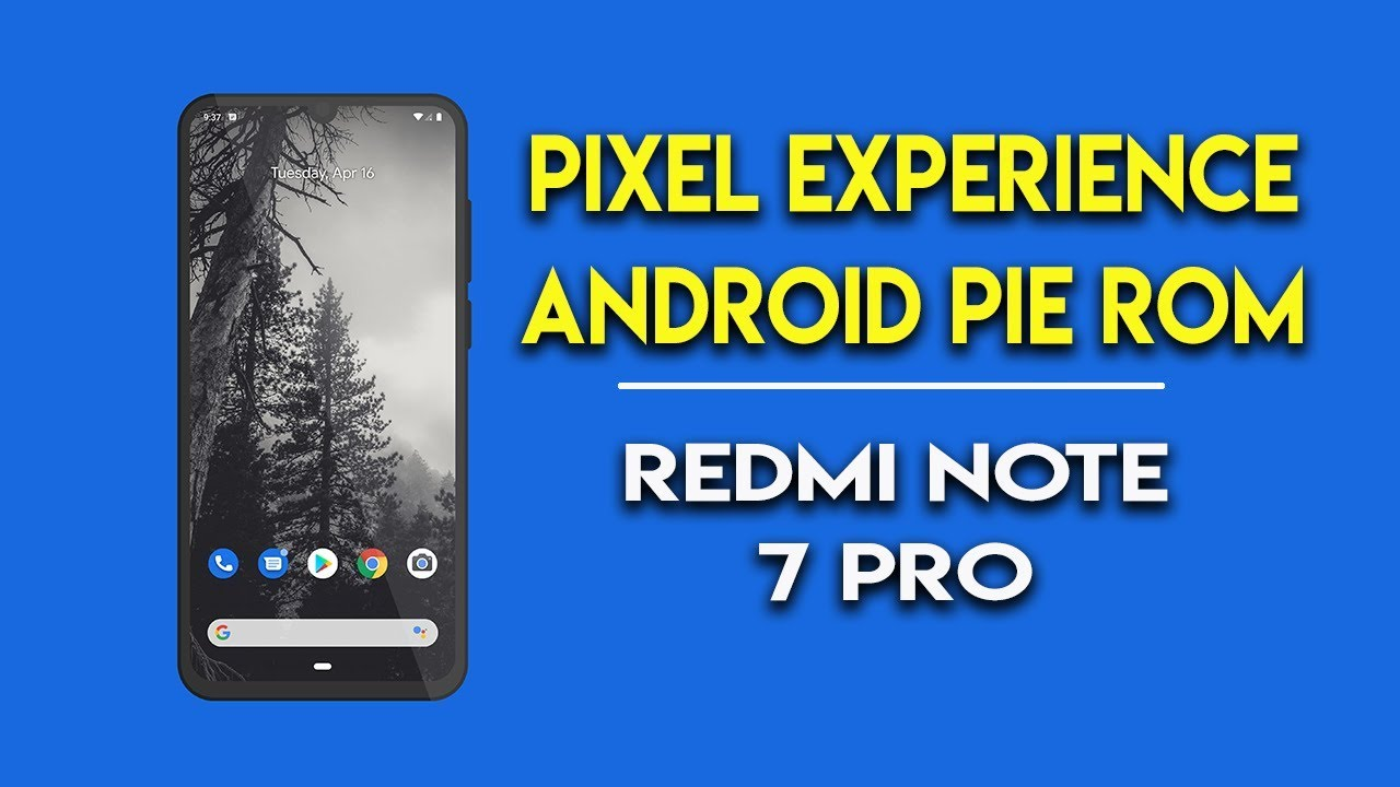 Redmi Note 7 Pro Pixel Experience Pie ROM Features & Preview | हिन्दी