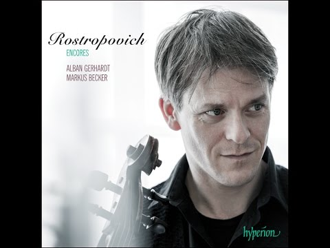 Rostropovich Encores—Alban Gerhardt (cello), Markus Becker (piano) Mp3