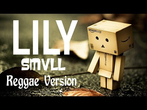 lily(bahasa-indonesia)-||-cover-smvll-(-reggae-version)