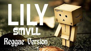 Download lagu LILY(Bahasa Indonesia) || Cover SMVLL ( Reggae Version) MP3