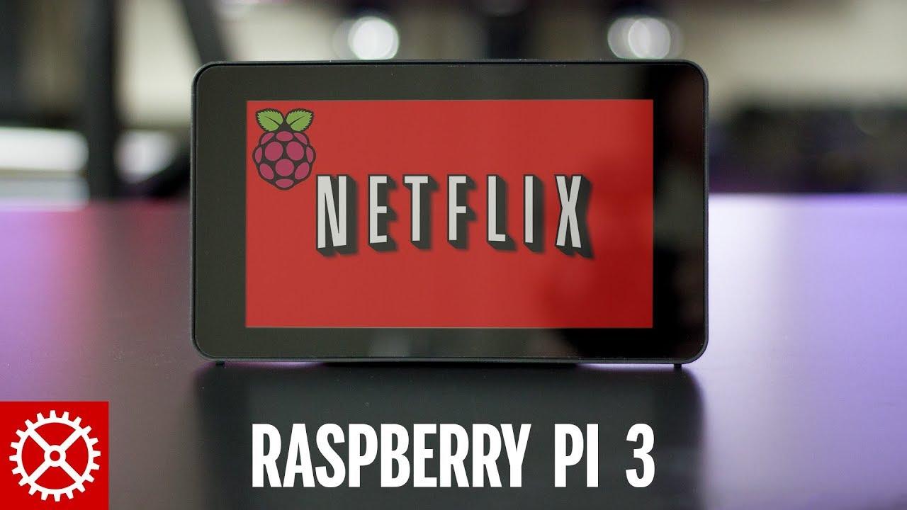 Netflix on Raspberry Pi 3 Running Natively
