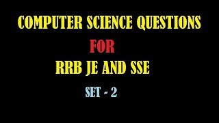 COMPUTER SCIENCE QUESTIONS FOR RRB JE AND SSE