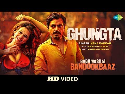 Ghungta | Babumoshai Bandookbaaz | Nawazuddin Siddiqui | Neha Kakkar | | Releasing 25th August
