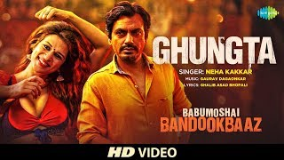 Ghungta Video Song | Babumoshai Bandookbaaz