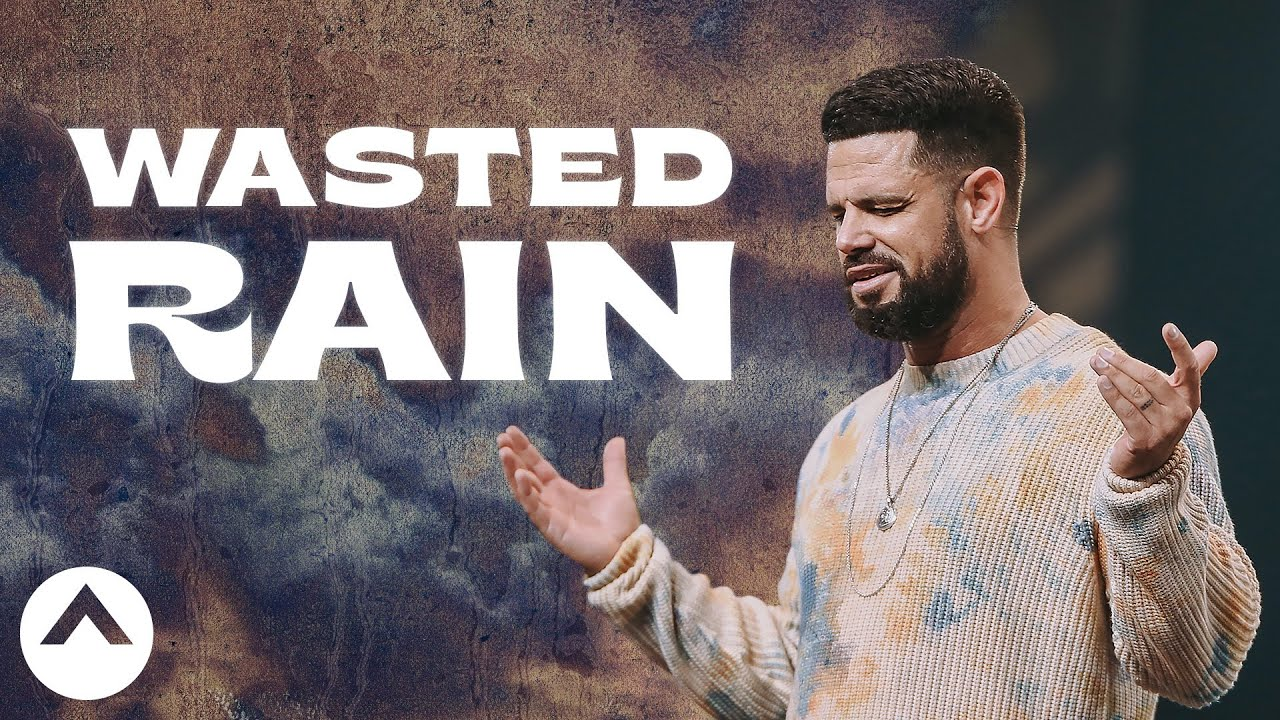 Wasted Rain | Pastor Steven Furtick | Elevation Church