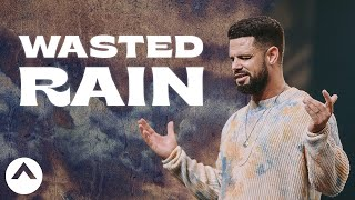 Wasted Rain | Pastor Steven Furtick | Elevation Church