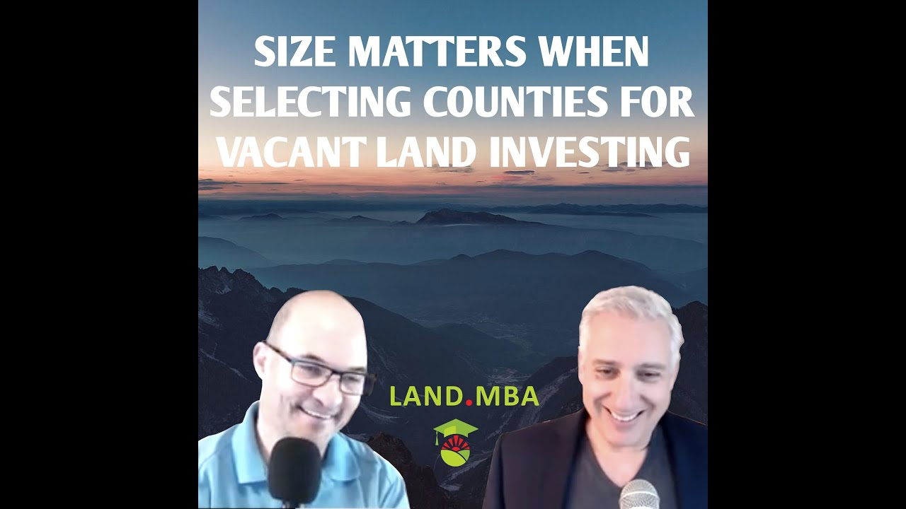 Episode 002- Size Matters When Selecting Counties for Vacant Land Investing