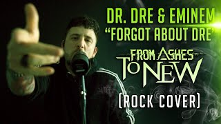 """Eminem, Dr. Dre - """"Forgot About Dre"""" - From Ashes to New (Rock Cover)"""