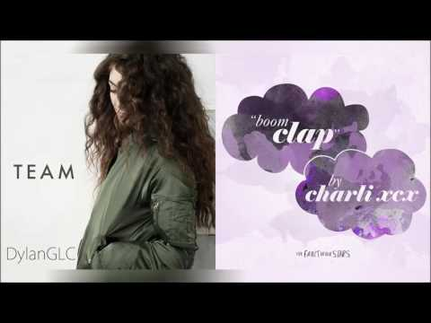 Team Clap | Charli XCX & Lorde Mixed Mashup!