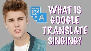 GOOGLE TRANSLATE SONGS: Justin Bieber ★ Can you guess the JB songs?