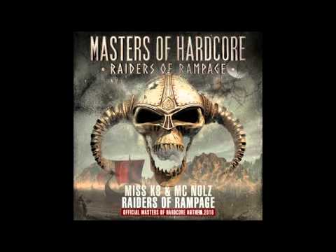 Miss K8 & MC Nolz - Raiders Of Rampage (Official Masters Of Hardcore 2016 Anthem)